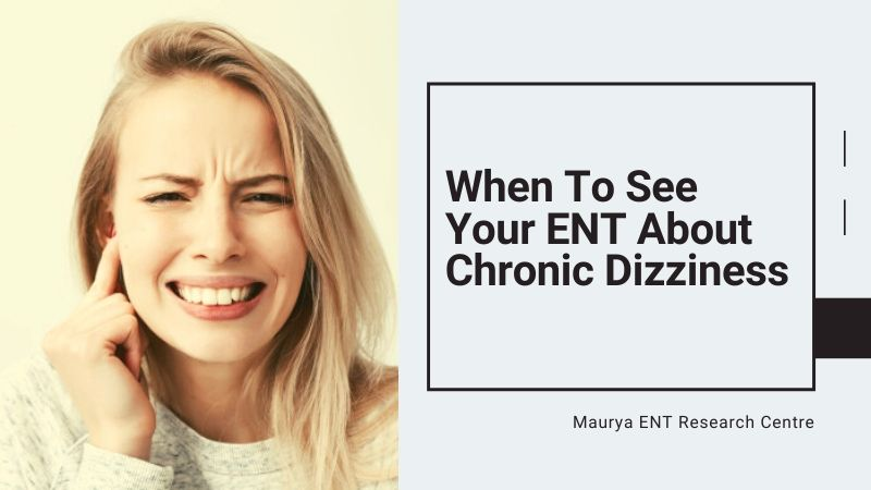 WHEN TO SEE YOUR ENT ABOUT CHRONIC DIZZINESS (2)